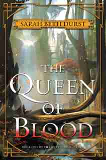 The Queen of Blood: Book One of The Queens of Renthia by Sarah Beth Durst