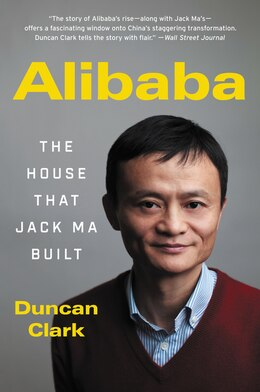 Book Alibaba: The House That Jack Ma Built by Duncan Clark