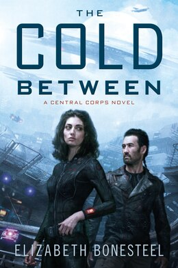 Book The Cold Between: A Central Corps Novel by Elizabeth Bonesteel