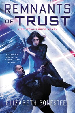 Book Remnants of Trust: A Central Corps Novel by Elizabeth Bonesteel