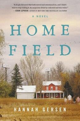 Book Home Field: A Novel by Hannah Gersen
