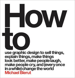 Book How To by Michael Bierut