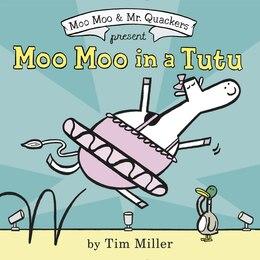 Book Moo Moo In A Tutu by Tim Miller