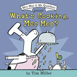 Book What's Cooking, Moo Moo? by Tim Miller
