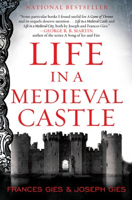 Book Life In A Medieval Castle by Joseph Gies
