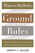 Warren Buffett's Ground Rules: Words of Wisdom from the Partnership Letters of the World's Greatest…