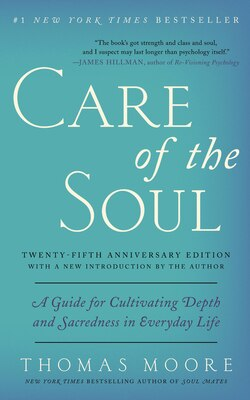 Book Care Of The Soul, Twenty-fifth Anniversary Ed: A Guide For Cultivating Depth And Sacredness In… by Thomas Moore