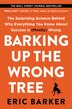 Barking Up The Wrong Tree: The Surprising Science Behind Why Everything You Know About Success Is (mostly) Wrong by Eric Barker