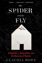 Book The Spider and the Fly: A Reporter, A Serial Killer, And The Meaning Of Murder by Claudia Rowe