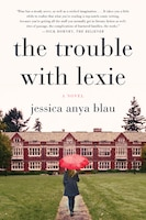 TROUBLE WITH LEXIE: A Novel