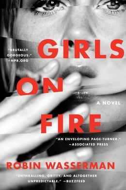 Book Girls On Fire: A Novel by Robin Wasserman
