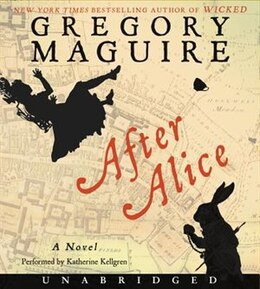 Book After Alice CD: A Novel by Gregory Maguire