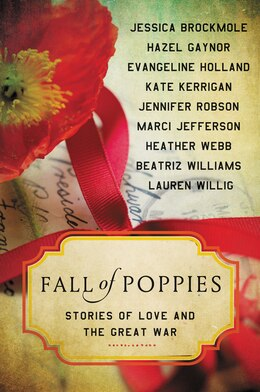 Book Fall of Poppies: Stories of Love and the Great War by Heather Webb