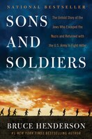 Sons And Soldiers: The Untold Story Of The Jews Who Escaped The Nazis And Returned With The U.s…