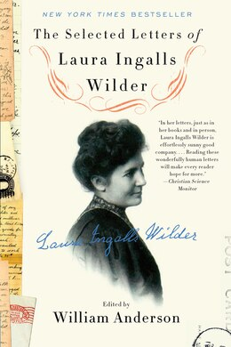 Book The Selected Letters Of Laura Ingalls Wilder: A Pioneer's Correspondence by William Anderson