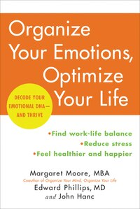 Organize Your Emotions, Optimize Your Life: Decode Your Emotional DNA-and Thrive