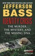 Identity Crisis: The Murder, The Mystery, And The Missing Dna by Jefferson Bass