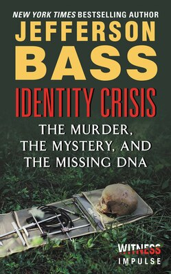 Book Identity Crisis: The Murder, The Mystery, And The Missing Dna by Jefferson Bass