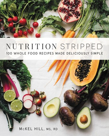 Nutrition stripped 100 whole food recipes made deliciously simple nutrition stripped 100 whole food recipes made deliciously simple by mckel hill forumfinder Gallery