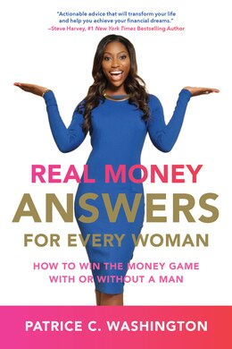 Book Real Money Answers For Every Woman: How To Win The Money Game With Or Without A Man by Patrice C. Washington