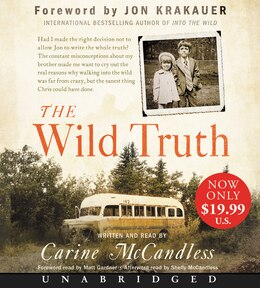 Book The Wild Truth Low Price Cd: The Untold Story Of Sibling Survival by Carine McCandless