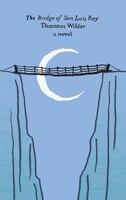 The Bridge Of San Luis Rey: A Novel