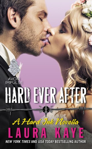 Hard Ever After: A Hard Ink Novella by Laura Kaye