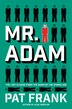 Mr. Adam: A Novel by Pat Frank