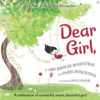 Dear Girl,: A Celebration Of Wonderful, Smart, Beautiful You!