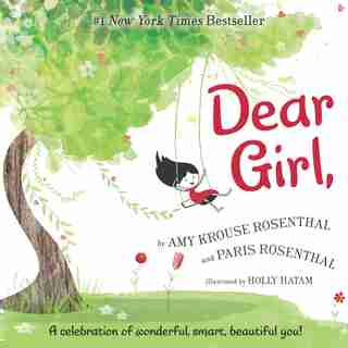 Dear Girl,: A Celebration Of Wonderful, Smart, Beautiful You! by Amy Krouse Rosenthal
