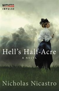 Book Hell's Half-Acre: A Novel by Nicholas Nicastro