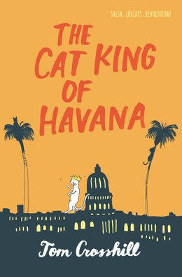 Book The Cat King of Havana by Tom Crosshill
