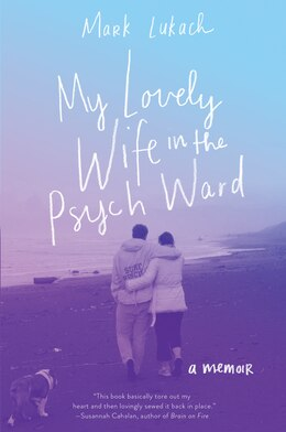Book My Lovely Wife In The Psych Ward: A Memoir by Mark Lukach