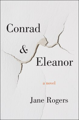 Book Conrad & Eleanor: A Novel by Jane Rogers