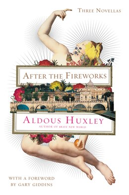 Book After the Fireworks: Three Novellas by Aldous Huxley
