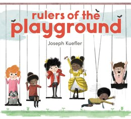 Book Rulers Of The Playground by Joseph Kuefler