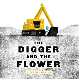 Book The Digger And The Flower by Joseph Kuefler