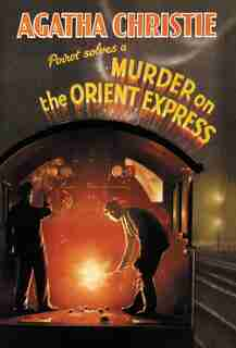 Murder On The Orient Express Classic Edition by AGATHA CHRISTIE