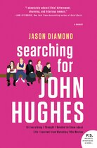 Book Searching for John Hughes: Or Everything I Thought I Needed to Know about Life I Learned from… by Jason Diamond