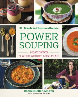 Book Power Souping: 3-Day Detox, 3-Week Weight-Loss Plan by Rachel Beller