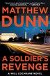 A Soldier's Revenge: A Will Cochrane Novel by Matthew Dunn