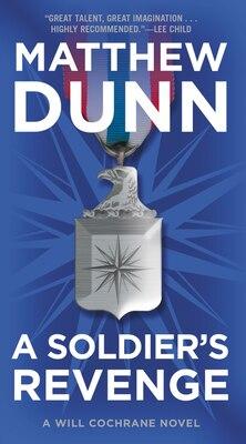 Book A Soldier's Revenge: A Will Cochrane Novel by Matthew Dunn