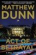 Act Of Betrayal: A Will Cochrane Novel by Matthew Dunn