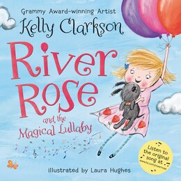 Book River Rose and the Magical Lullaby by Kelly Clarkson