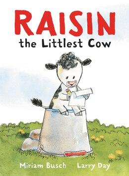 Book Raisin, The Littlest Cow by Miriam Busch