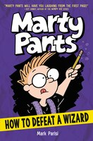 Marty Pants #3: How To Defeat A Wizard