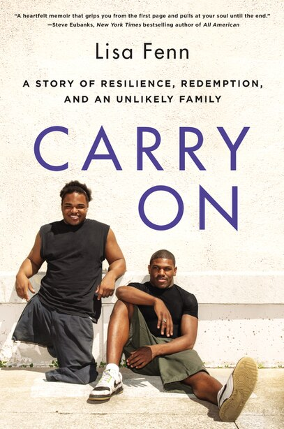 Carry On: A Story Of Resilience, Redemption, And An Unlikely Family by Lisa Fenn