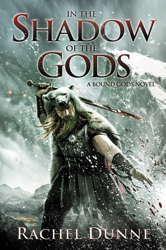 In the Shadow of the Gods: A Bound Gods Novel by Rachel Dunne