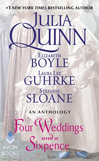 Four Weddings and a Sixpence: An Anthology by Julia Quinn