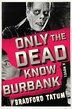 Only the Dead Know Burbank: A Novel